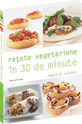 Retete vegetariene in 30 de minute